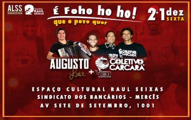 É Fohohoho Que O Povo Quer: Augusto Luiz + Coletivo Carcará